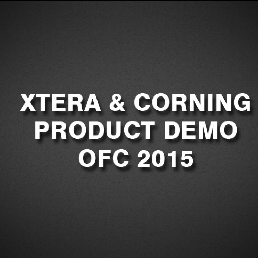 Xtera & Corning Product Demo