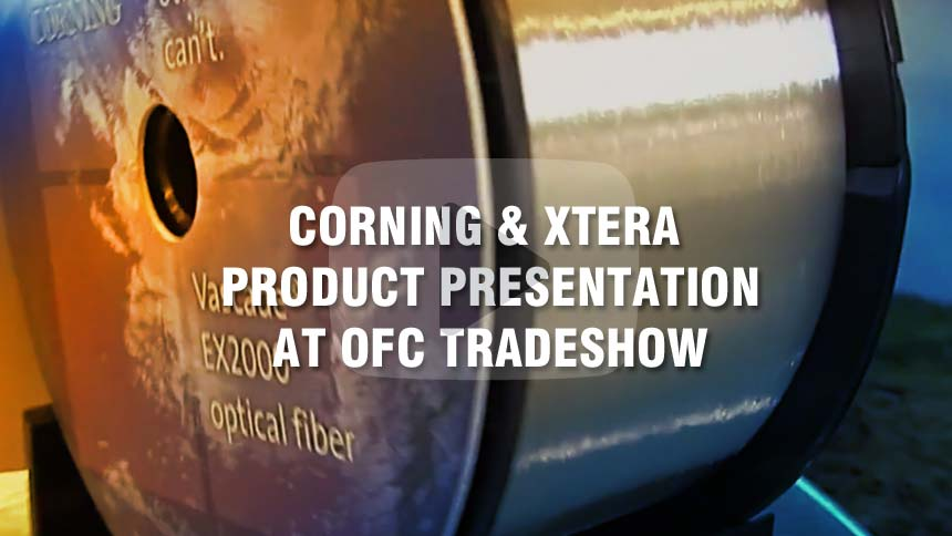 Corning & Xtera Product Presentation at OFC