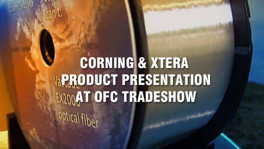Corning & Xtera Product Presentation at OFC
